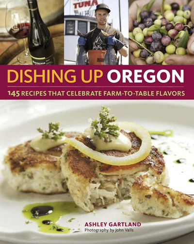 """Dishing Up Oregon"" (Storey Publishing) by