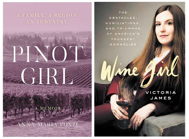 "LEFT: ""Pinot Girl: A Family, a Region, an Industry"" by Anna Maria Ponzi. RIGHT:  ""Wine Girl: The Obstacles, Humiliations and Triumphs of America's Youngest Sommelier"" by Victoria James."
