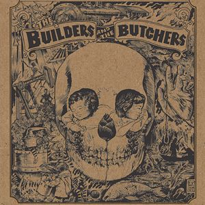 "The Builders and The Butchers - Self-titled. ""These guys legitimized the label. Our first big seller. They were complete unknowns who were basking outside shows, wishing they were playing."